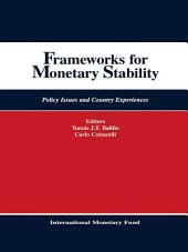 Frameworks for Monetary Stability: Policy Issues and Country Experiences: Papers Presented at the Sixth Seminar on Central Banking, Washington, D.C., March 1-10, 1994