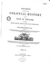 Documents Relative to the Colonial History: Procured in Holland, England and France