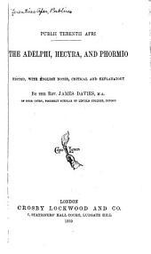 Publii Terentii Afri the Adelphi, Hecyra, and Phormio