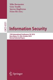 Information Security: 13th International Conference, ISC 2010, Boca Raton, FL, USA, October 25-28, 2010, Revised Selected Papers
