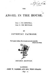 The angel in the house [by C.K.D. Patmore. In verse]. 2 books [in 1 vol. Wanting sig. K7].