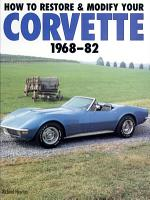 How to Restore and Modify Your Corvette  1968 1982 PDF