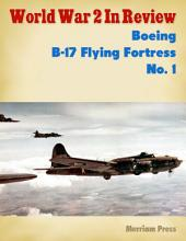 World War 2 In Review: Boeing B-17 Flying Fortress: Issue 1