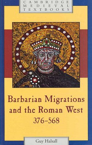 Barbarian Migrations and the Roman West  376 568
