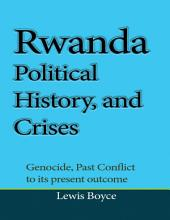 Rwanda Political History, and Crises