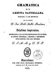 Gramática de la lengua castellana: Arreglada a la última ortografía de la Real Academia española,añadida ...