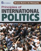 Principles of International Politics: Edition 5