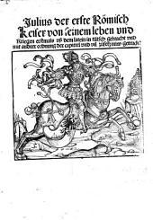 Julius der erste Römisch Keiser von seinem leben vnd Kriegen