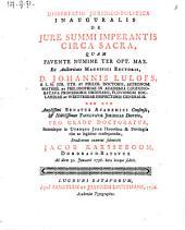 Dissertatio ... de jure summi imperantis circa sacra (etc.)