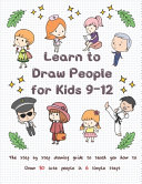 Learn To Draw People For Kids 9 12 Book PDF