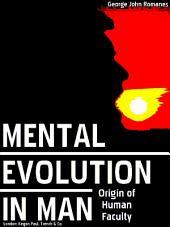 Mental Evolution in Man: Origin of Human Faculty