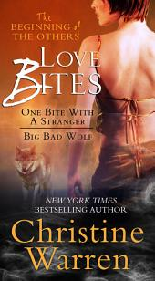 Love Bites: The Beginning of the Others Bundle (One Bite with a Stranger and Big Bad Wolf): The Beginning of the Others Bundle (One Bite with a Stranger and Big Bad Wolf)