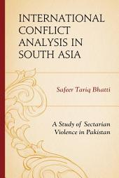 International Conflict Analysis in South Asia: A Study of Sectarian Violence in Pakistan