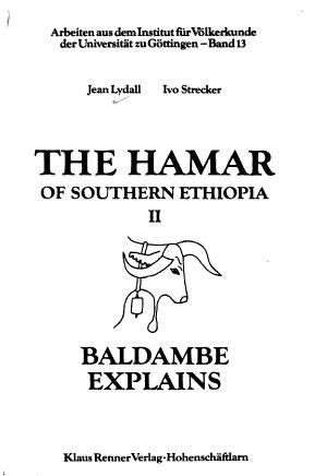 The Hamar of Southern Ethiopia: Baldambe explains