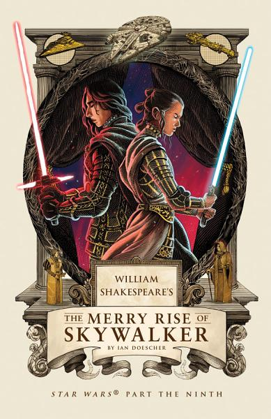 Download William Shakespeare s The Merry Rise of Skywalker Book