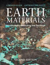 Earth Materials 2nd Edition: Introduction to Mineralogy and Petrology, Edition 2