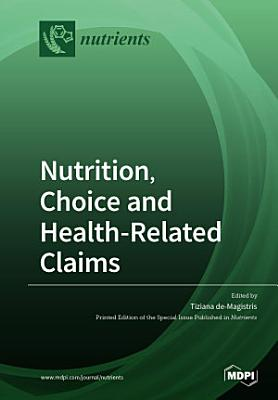 Nutrition  Choice and Health Related Claims