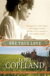 One True Love: Belles of Timber Creek, Book Three