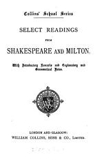 Select readings from Shakespeare and Milton  with intr  remarks and explanatory and grammatical notes PDF