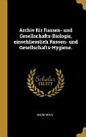 Archiv F  r Rassen  Und Gesellschafts Biologie  Einschliesslich Rassen  Und Gesellschafts Hygiene  PDF