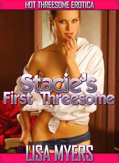 Stacie's First Threesome: Hot Threesome Erotica