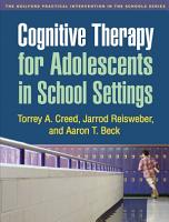 Cognitive Therapy for Adolescents in School Settings PDF
