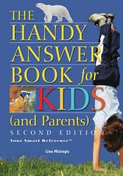The Handy Answer Book For Kids And Parents  Book PDF