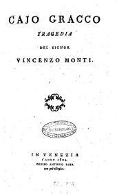 Cajo Gracco tragedia del signor Vincenzo Monti