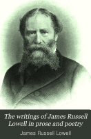 The Writings of James Russell Lowell in Prose and Poetry  Literary essays PDF