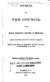 Journal of the Council, ... Annual Session of the ... Legislative Assembly of Wisconsin: Volume 4, Part 1