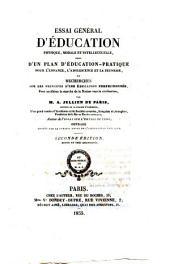 Essai general d'education physique, morale et intellectuelle, suivI d'un plan d'education-pratique pour l'enfance, l'adolescence et la jeunesse, ou Recherches sure les principes d'une education perfectionnee pour accelerer la marche de la nation vers la civilisation