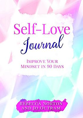 Self Love Journal  Improve Your Mindset in 90 Days