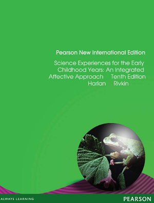 Science Experiences for the Early Childhood Years  Pearson New International Edition PDF