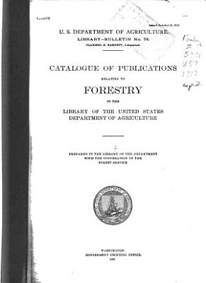 Catalogue of Publications Relating to Forestry in the Library of the United States Department of Agriculture PDF