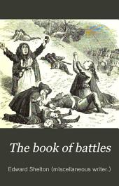 The book of battles; or, Daring deeds by land and sea [ed. by E. Shelton and C. Jones].