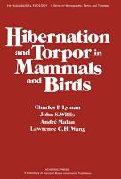 Hibernation and Torpor in Mammals and Birds PDF