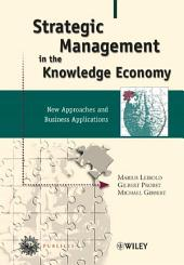 Strategic Management in the Knowledge Economy: New Approaches and Business Applications, Edition 2
