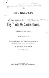 The Records of Holy Trinity (Old Swedes) Church, Wilmington, Del., from 1697 to 1773
