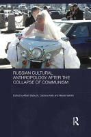 Russian Cultural Anthropology After the Collapse of Communism PDF