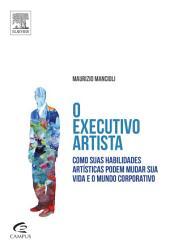 O Executivo Artista: O Impacto da Visão Artística no Mundo dos Negócios