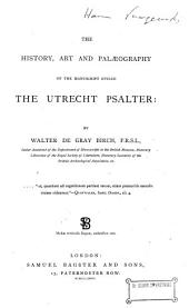 The History, Art and Palaeography of the Manuscript Styled the Utrecht Psalter