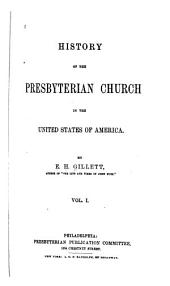 History of the Presbyterian Church in the United States of America: Volume 1