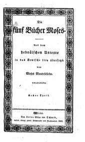 Die fünf Bücher Moses. Aus dem hebräischen Urtexte in das Deutsche Übers. von Moses Mendelssohn