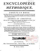 Encyclopédie méthodique: Forets et bois, leurs semis & plantations, les soins qu'exige leur entretien ... ; Arbres et arbustes ...