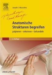 Anatomische Strukturen begreifen: palpieren - erkennen - behandeln, Ausgabe 2