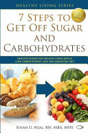 7 Steps to Get Off Sugar and Carbohydrates Book