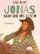 Jonas Schritt ins Leben