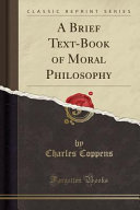 A Brief Text Book of Moral Philosophy PDF