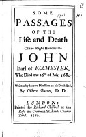 Some passages of the life and death of the Right Honourable John Earl of Rochester  etc PDF
