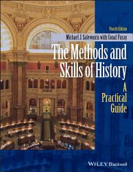 The Methods And Skills Of History Book PDF